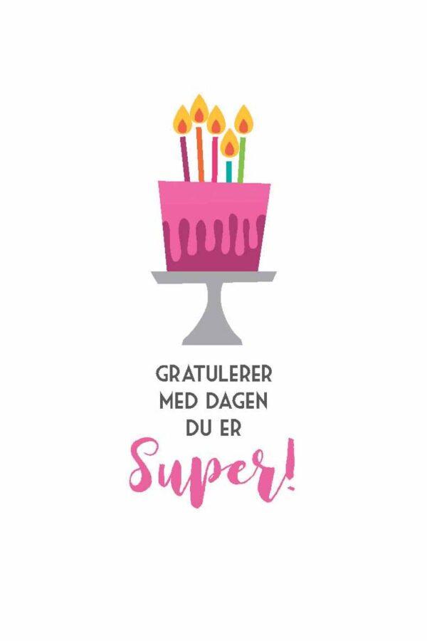 Hvitt kort med rosa kake og teksten gratulerer med dagen du er super bursdagskort